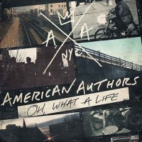 Purchase American Authors - Oh, What A Life
