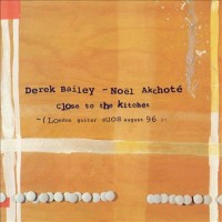 Purchase Derek Bailey - Close To The Kitchen (With Noel Akchote)