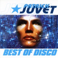 Purchase Patrick Juvet - Best Of Disco