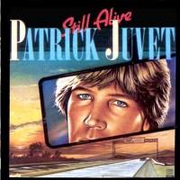 Purchase Patrick Juvet - Still Alive (Vinyl)