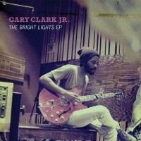 Purchase Gary Clark Jr. - The Bright Lights (EP)