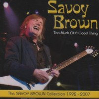Purchase Savoy Brown - Too Much Of A Good Thing