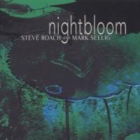 Purchase Steve Roach - Nightbloom (With Mark Seelig)