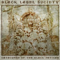 Purchase Black Label Society - Catacombs Of The Black Vatican