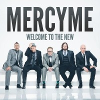 Purchase MercyMe - Welcome To The New
