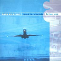 Purchase Bang On A Can - Music For Airports  Brian Eno
