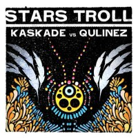 Purchase Kaskade - Stars Troll (Vs. Qulinez) (CDS)