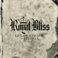 Purchase Royal Bliss - Live And Acoustic In Studio A