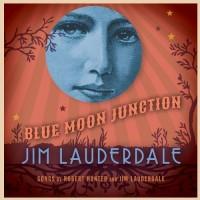 Purchase Jim Lauderdale - Blue Moon Junction