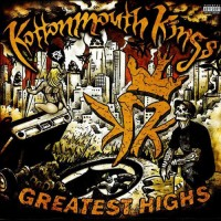Purchase Kottonmouth Kings - Greatest Highs CD1