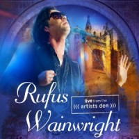 Purchase Rufus Wainwright - Live From The Artists Den