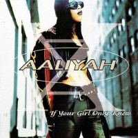 Purchase Aaliyah - If Your Girl Only Knew (MCD)