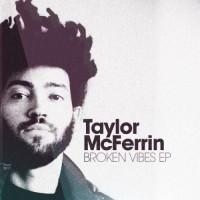 Purchase Taylor Mcferrin - Broken Vibes (EP)