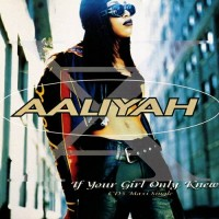 Purchase Aaliyah - If Your Girl Only Knew (CDR)