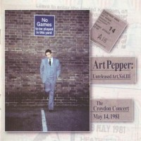 Purchase Art Pepper - Unreleased Art, Vol. 3: The Croydon Concert (Live) CD1