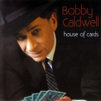 Purchase Bobby Caldwell - House Of Cards