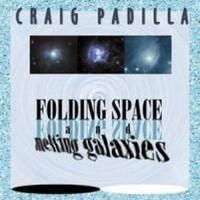 Purchase Craig Padilla - Folding Spaces And Melting Galaxies