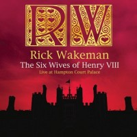 Purchase Rick Wakeman - The Six Wives Of Henry 8 - Live At Hampton Court Palace