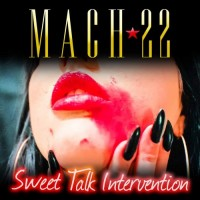 Purchase Mach 22 - Sweet Talk Intervention
