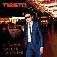 Purchase Tiësto - A Town Called Paradise