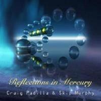 Purchase Craig Padilla - Reflections In Mercury (With Skip Murphy)