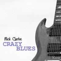Purchase Mick Clarke - Crazy Blues