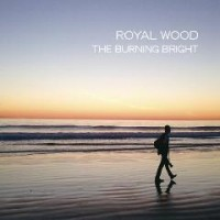 Purchase Royal Wood - The Burning Bright