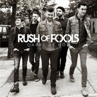 Purchase Rush Of Fools - Carry Us Now