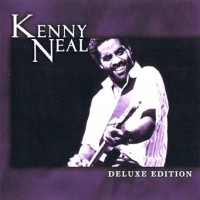 Purchase Kenny Neal - Deluxe Edition