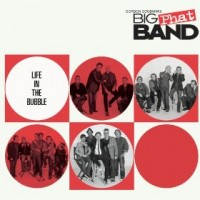 Purchase Gordon Goodwin's Big Phat Band - Life In The Bubble