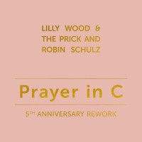 Purchase Lilly Wood & The Prick - Prayer in C (5th Anniversary Rework) (With Robin Schulz)