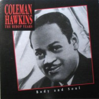 Purchase Coleman Hawkins - The Bebop Years: Body And Soul CD1