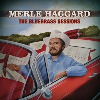 Purchase Merle Haggard - The Bluegrass Sessions