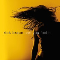 Purchase Rick Braun - Can You Feel It