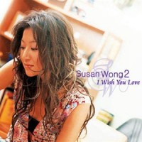 Purchase Susan Wong - I Wish You Love