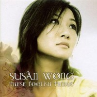 Purchase Susan Wong - These Foolish Things