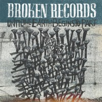 Purchase Broken Records - Until The Earth Begins To Part