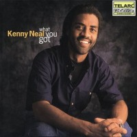 Purchase Kenny Neal - What You Got