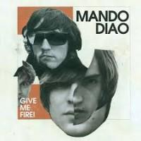 Purchase Mando Diao - Give Me Fire Tour: Munich 2009
