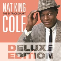 Purchase Nat King Cole - The Extraordinary (Deluxe Edition) CD1