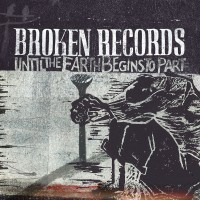 Purchase Broken Records - Until The Earth Begins To Part (CDS)