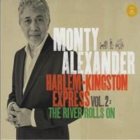 Purchase Monty Alexander - Harlem-Kingston Express Vol.2: The River Rolls On