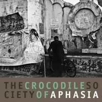 Purchase Aphasia - The Crocodile Society Of Aphasia