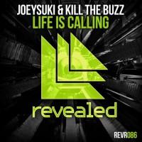 Purchase Joeysuki & Kill The Buzz - Life Is Calling (CDS)