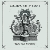 Purchase Mumford & Sons - Roll Away Your Stone (CDS)