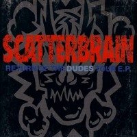 Purchase Scatterbrain - Return Of The Dudes Tour (EP)