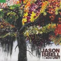 Purchase Jason Isbell & The 400 Unit - Jason Isbell & The 400 Unit
