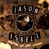 Purchase Jason Isbell & The 400 Unit - Sirens Of The Ditch