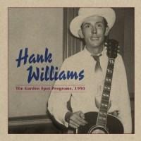 Purchase Hank Williams - The Garden Spot Programs, 1950