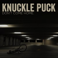 Purchase Knuckle Puck - Don't Come Home (EP)